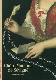 Chère Madame de Sévigné ... Roger Duchêne