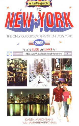 Brits Guide to New York 2005  by  Karen Marchbank