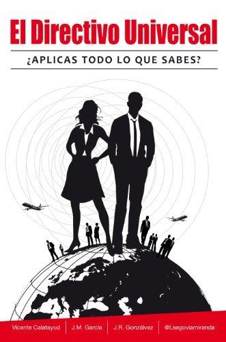 El Directivo Universal: ¿Aplicas todo lo que sabes?  by  Laura Segovia Miranda