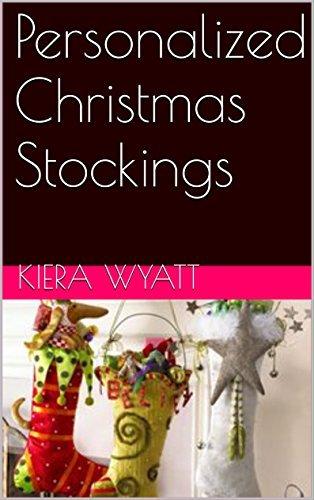 Personalized Christmas Stockings  by  Kiera Wyatt