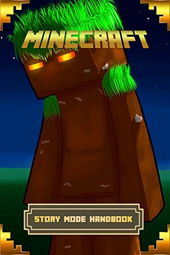 Minecraft: Story Mode Handbook: The Ultimate Minecraft Game Guide to Minecraft Story Mode  by  bob story