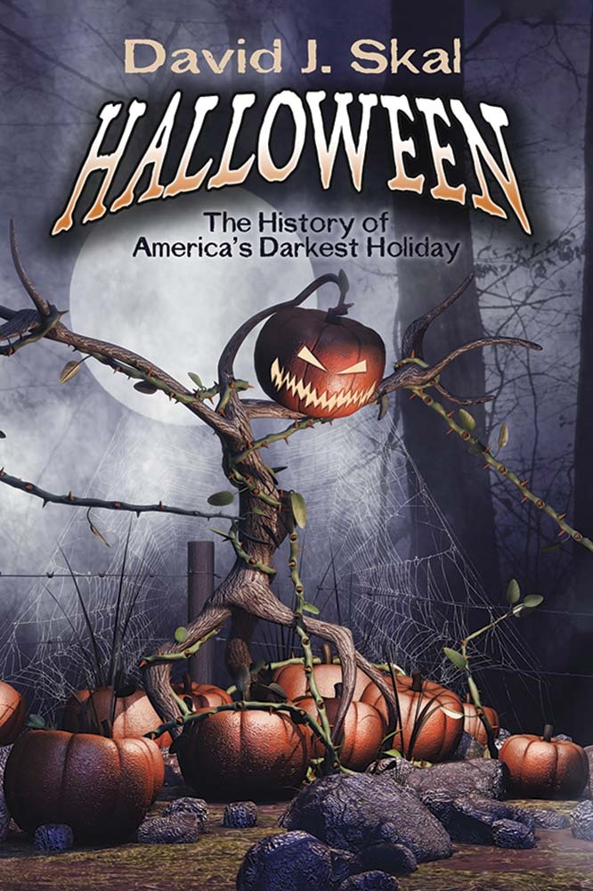 Halloween: The History of America's Darkest Holiday David J. Skal