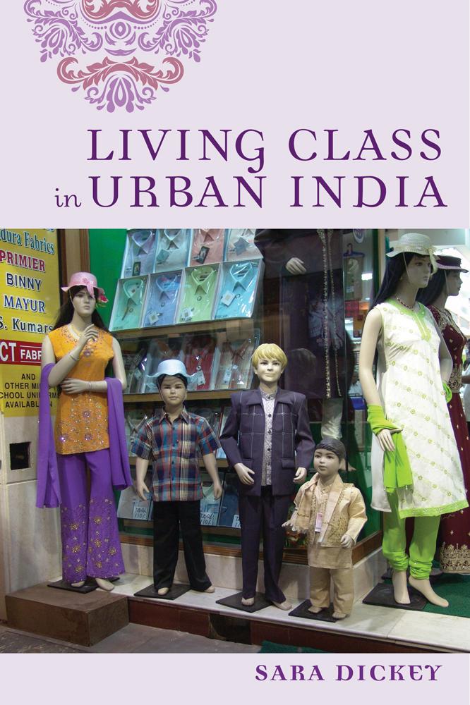Living Class in Urban India Sara Dickey