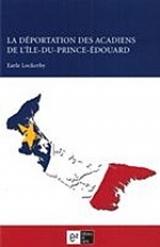 La déportation des Acadiens de lÎle-du-Prince-Édouard  by  Earle Lockerby