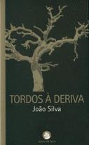 Tordos à deriva João Silva