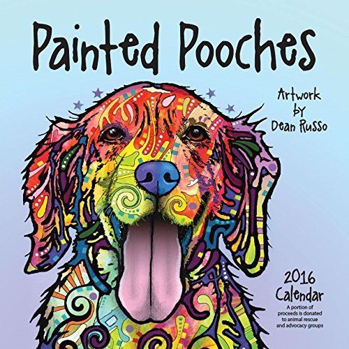 Painted Pooches 2016 Calendar  by  Dean Russo
