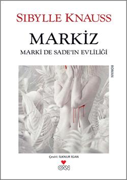 Markiz - Marki de Sadeın Evliliği Sibylle Knauss