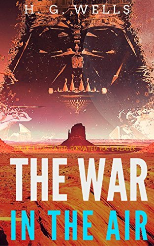 The War In The Air: Color Illustrated, Formatted for E-Readers  by  H.G. Wells