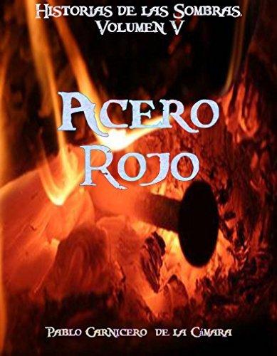 Acero Rojo (Historias de las Sombras nº 5)  by  Pablo Carnicero de la Cámara