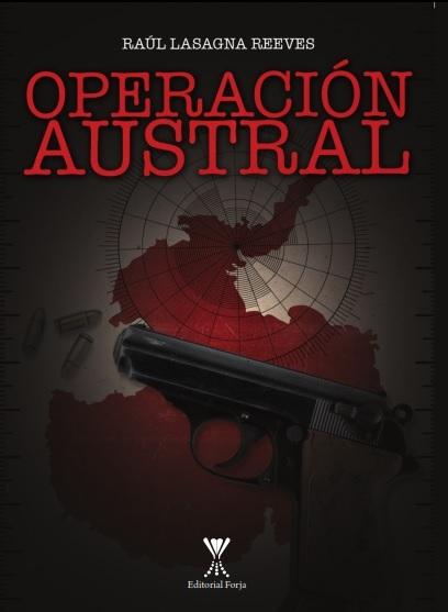 Operación Austral Raúl Lasagna Reeves