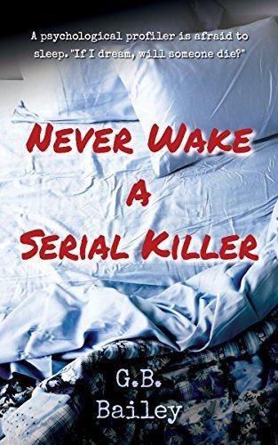 Never Wake a Serial Killer G.B. Bailey