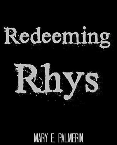 Redeeming Rhys Mary E. Palmerin