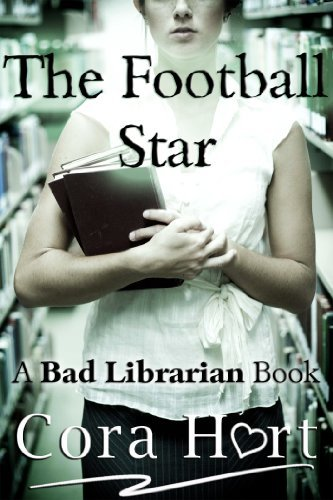 The Football Star (Bad Librarian Book 1)  by  Cora Hart