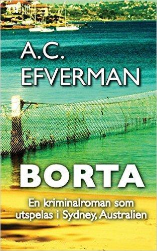 Borta (Kommissarie Callaghan #2) A.C. Efverman