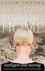 Weve Come to Take You Home Susan Gandar