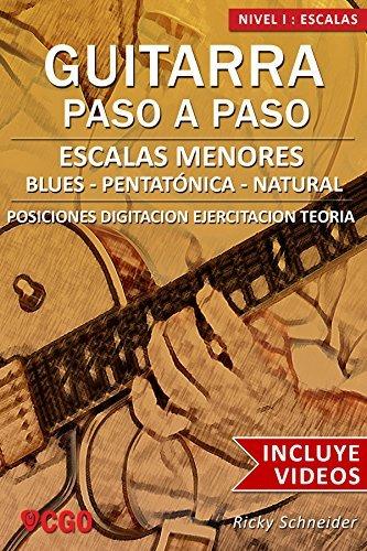 Escalas Menores - Guitarra Paso a Paso: Blues, Pentatónica y Menor Natural Ricky Schneider