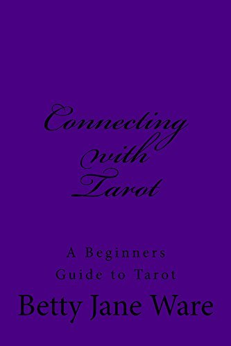 Connecting With Tarot  by  Betty Ware