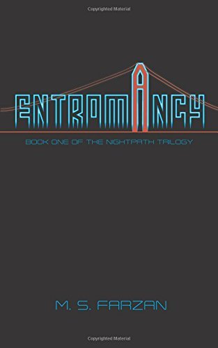 Entromancy (Nightpath Trilogy #1)  by  M.S. Farzan