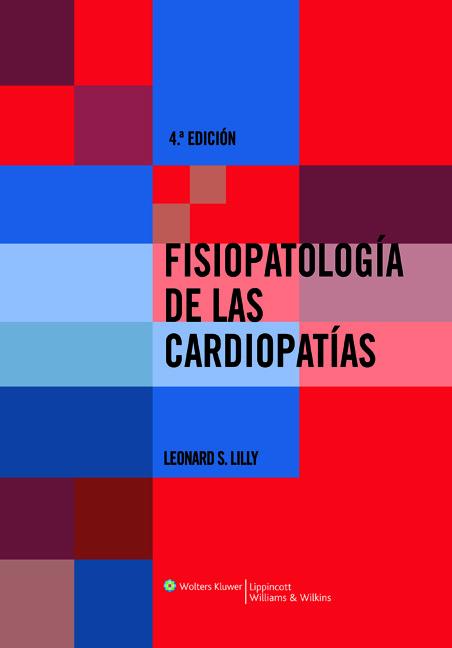 Fisiopatologia de Las Cardiopatias  by  Leonard S Lily