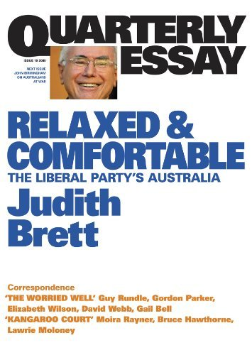 Quarterly Essay 19 Relaxed and Comfortable: The Liberal Partys Australia  by  Judith Brett