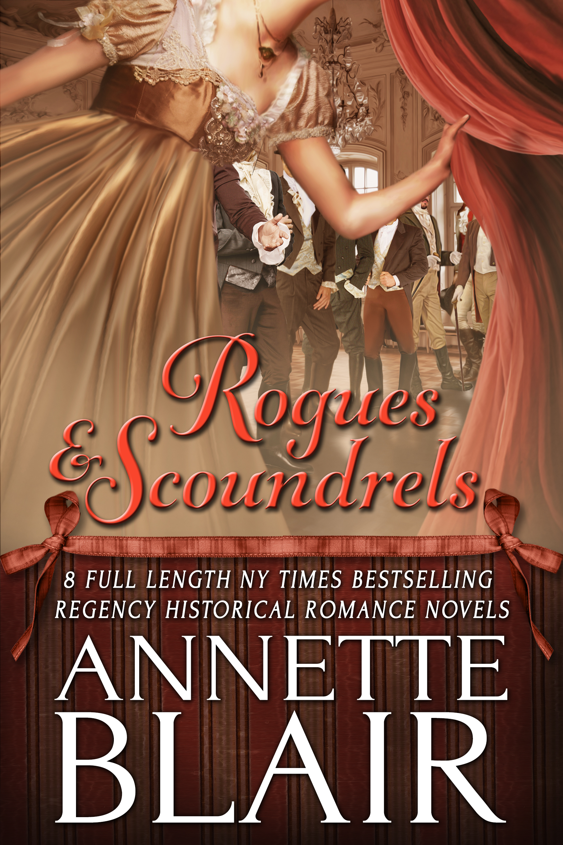 Rogues and Scoundrels: Eight Full Length Historical Romance Novels  by  Annette Blair