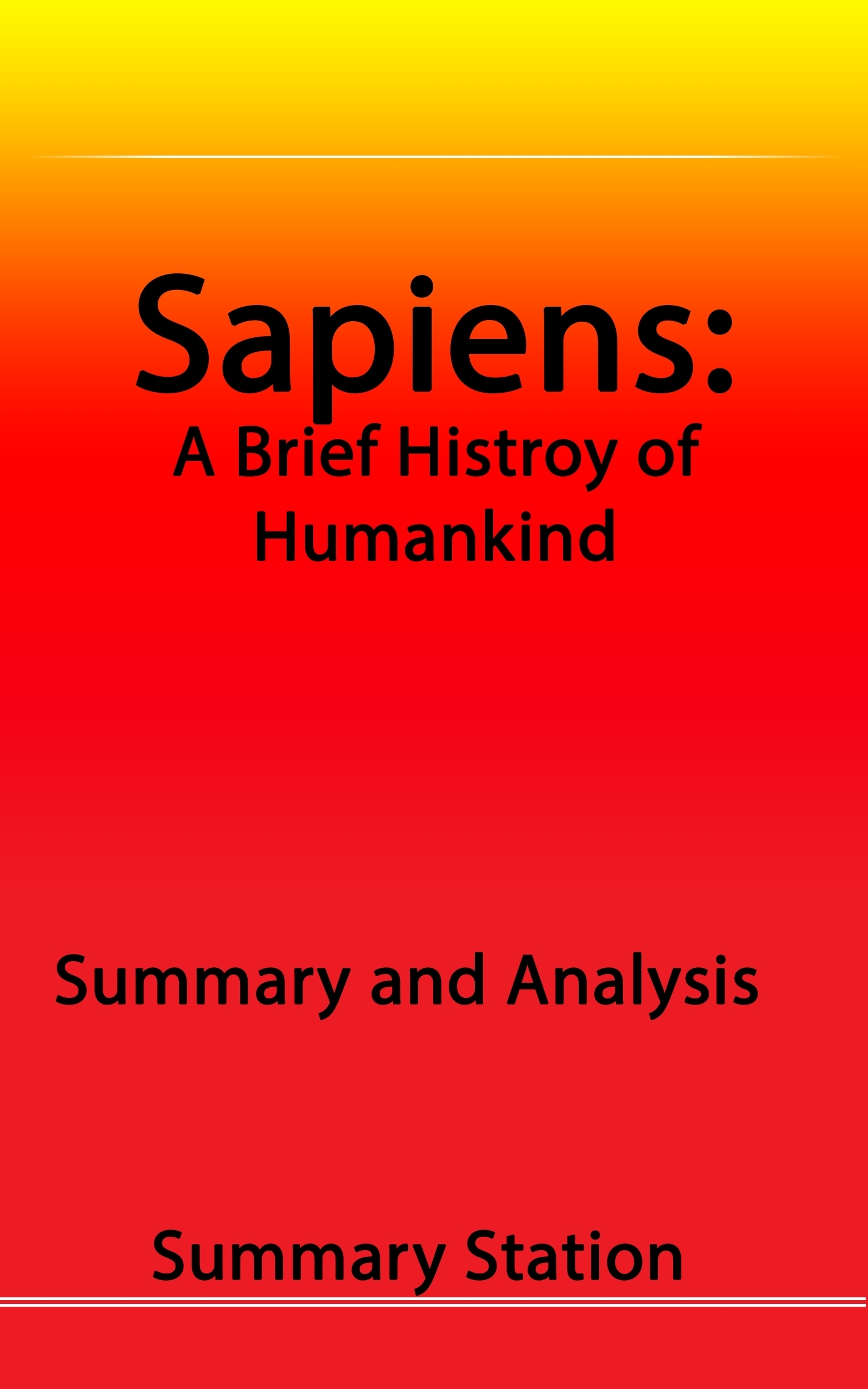 Sapiens: A Brief History of Humankind | Summary and Analysis  by  Summary Station