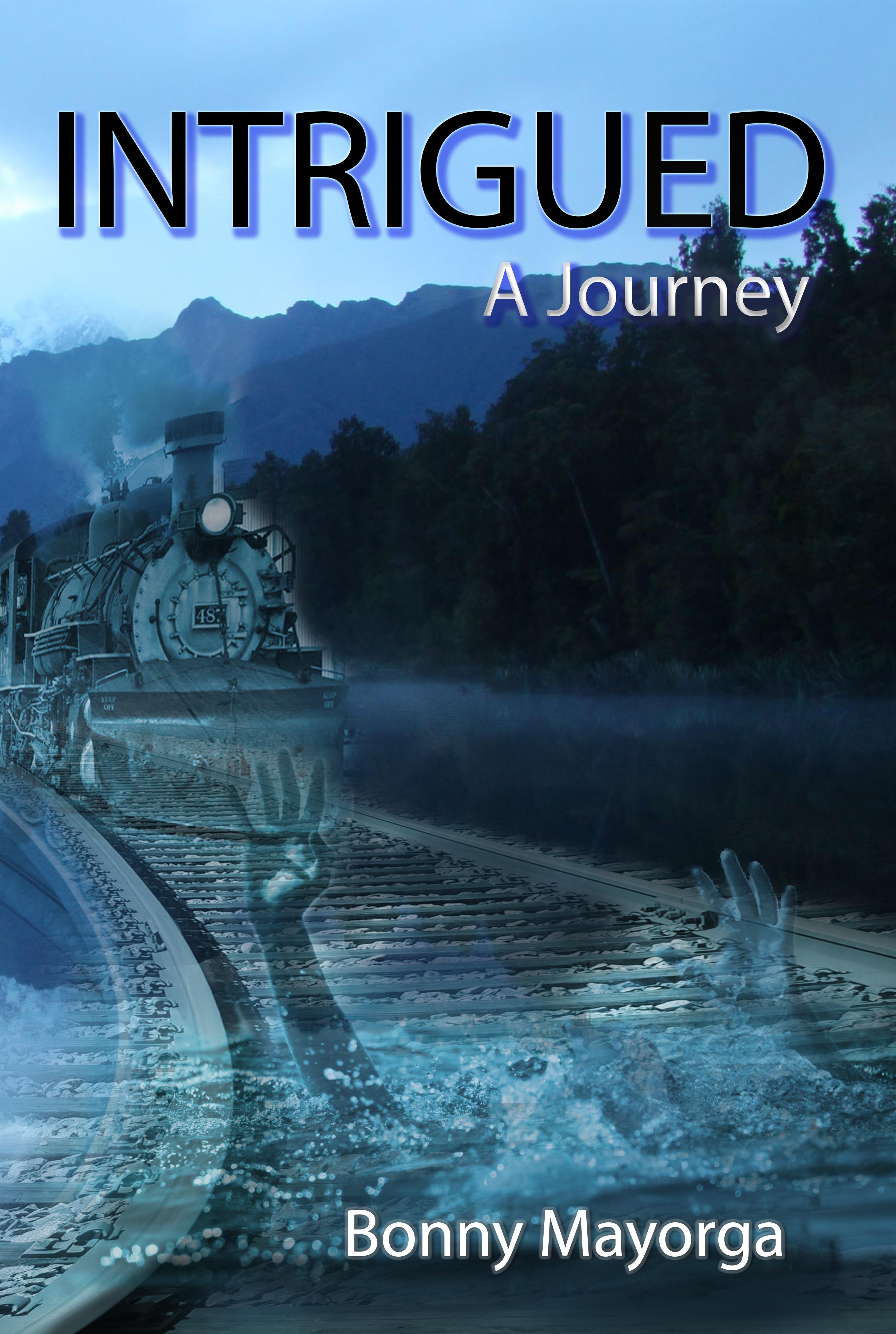 Intrigued: A Journey  by  Bonny Mayorga