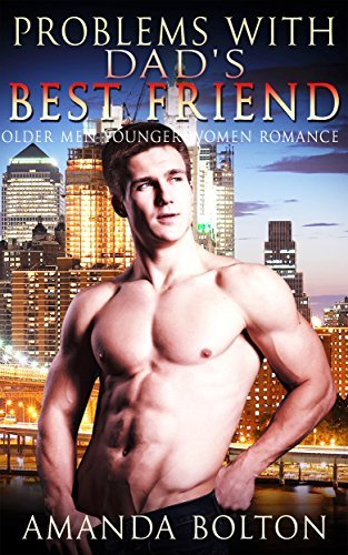 ROMANCE: Problems with My Dads Best Friend  by  Amanda Bolton