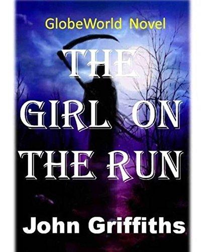 The Girl On The Run: A GlobeWorld Novel  by  John Higgins