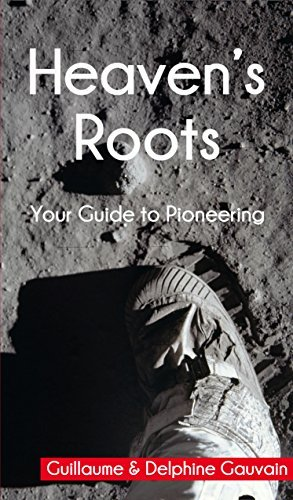 Heavens Roots: Your guide to pioneering  by  Delphine Gauvain