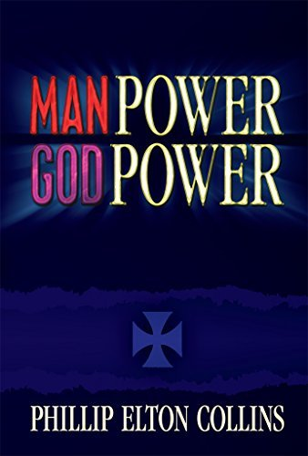 Man Power God Power Phillip Elton Collins