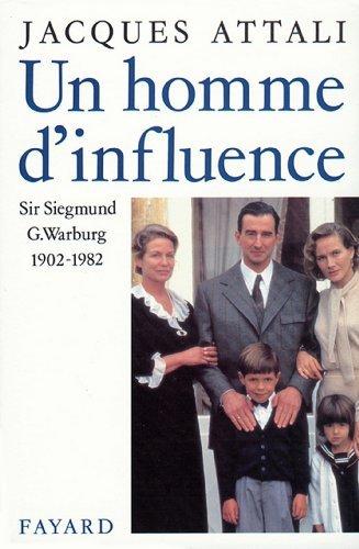 Un homme dinfluence : Sir Siegmund G. Warburg (1902-1982) (Divers Histoire)  by  Jacques Attali