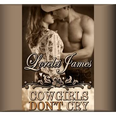 Cowgirls Don't Cry - Book 10 in the Rough Riders Series - Lorelei James