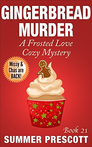 Gingerbread Murder: A Frosted Love Cozy Mystery - Book 21  by  Summer Prescott