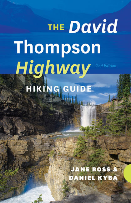 The David Thompson Highway Hiking Guide – 2nd Edition  by  Jane Ross