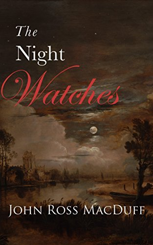 The Night Watches  by  John Ross MacDuff