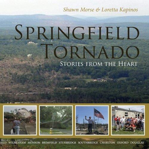 Springfield Tornado: Stories From The Heart Loretta Kapinos