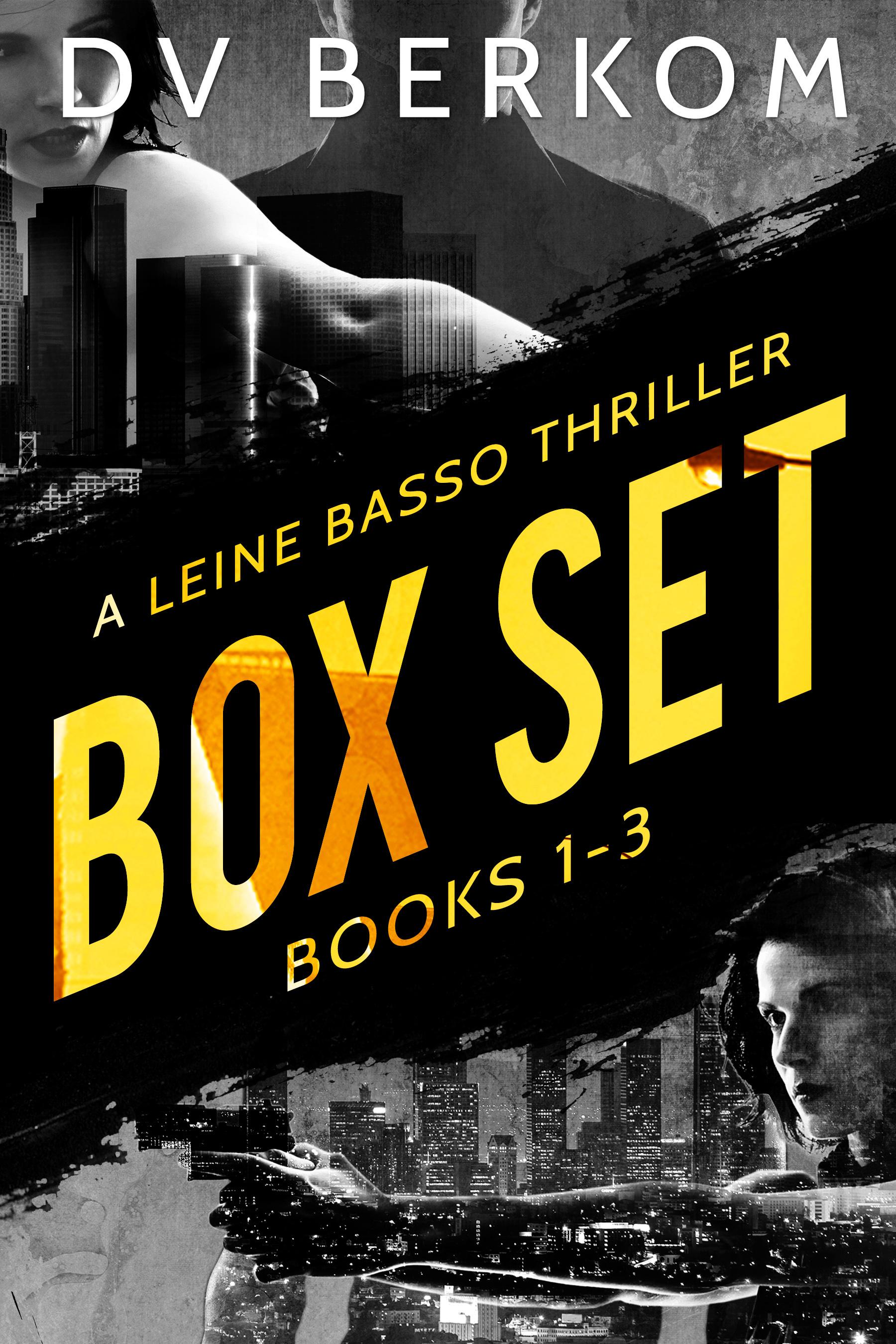 Leine Basso Thrillers Box Set (Books 1-3: Serial Date, Bad Traffick, The Body Market) DV Berkom