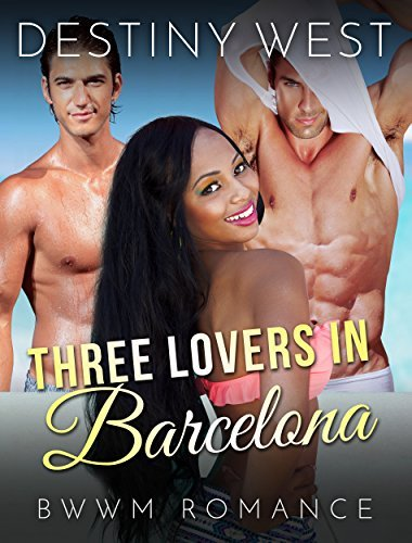 Three Lovers in Barcelona Destiny West