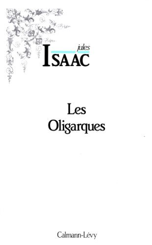 Les Oligarques : Essai dhistoire partiale  by  Jules Isaac