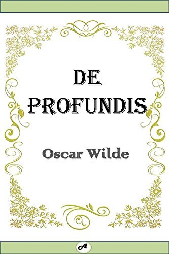 De Profundis: Annotated  by  Oscar Wilde