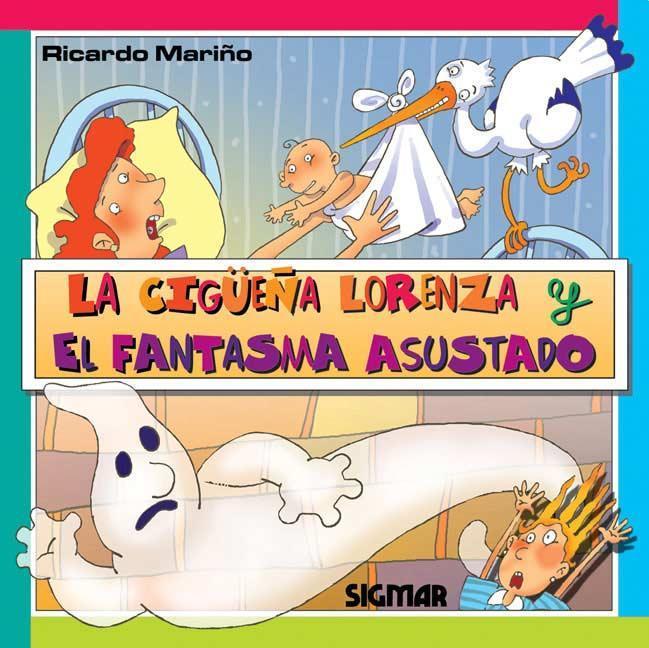 La Cigüeña Lorenza y el Fantasma Asustado Ricardo Mariño