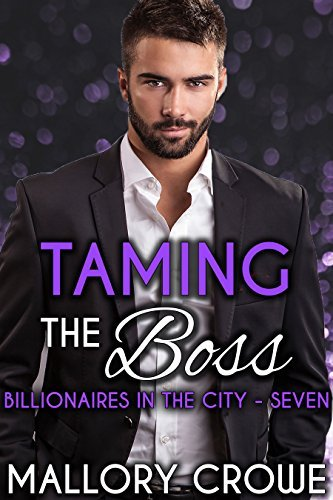 Taming The Boss (Billionaires In The City, #7) Mallory Crowe