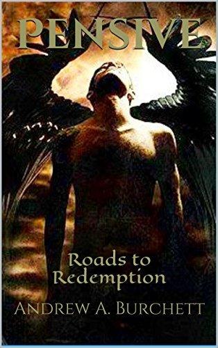 Pensive: Roads to Redemption Andrew A. Burchett