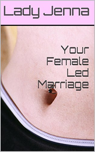 Your Female Led Marriage  by  Lady Jenna