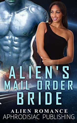 Aliens Mail Order Bride  by  Aphrodisiac Publishing