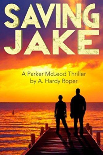 Saving Jake A. Hardy Roper