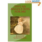 Save an Angels Kiss for Me  by  Joanie Chevalier