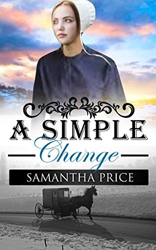 A Simple Change (Amish Romance): New Edition (Amish Wedding Season Book 5) Samantha Price
