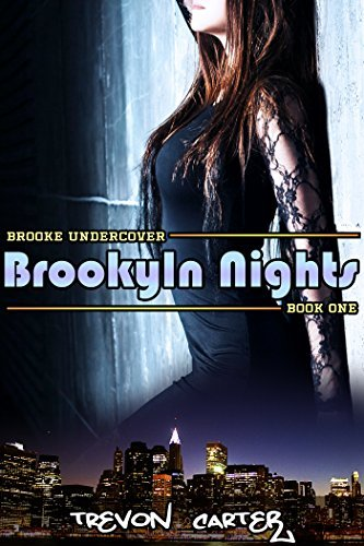 Brooklyn Nights: Book 1 of Brooke Undercover Trevon Carter